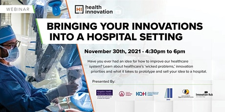 Healthcare Innovation: Bringing Your Innovations into a Hospital Setting ingressos