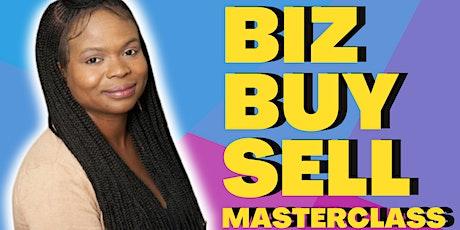 BIZ BUY SELL MASTERCLASS tickets