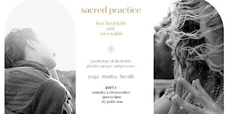Sacred Practice - yoga, mantra, breathe entradas