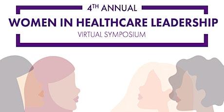 4th Annual Women in Healthcare Leadership (Virtual) Symposium tickets