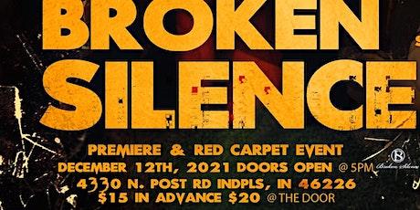 Broken Silence Feature Film Premiere & Red Carpet tickets