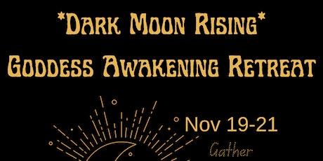 Dark Moon Rising * Goddess Awakening (Womens') Retreat tickets