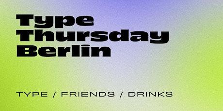 Type Thursday Berlin – Nov 4, 2021 Tickets
