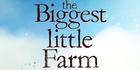 Biggest Little Farm & The man who Planted Trees - Screenings tickets