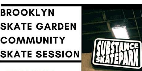 Brooklyn Skate Garden Community  Skate Session tickets