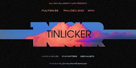 Tinlicker at Fulton 55 tickets