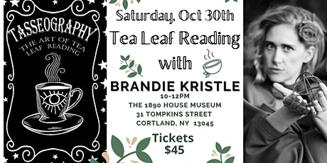 The 1890 House Museum Tasseography (Tea Leaf) event - Saturday  (10-2) tickets
