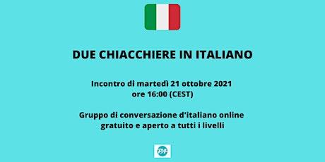 Due chiacchiere in italiano - sessione pomeridiana - 21 Settembre 2021 biglietti