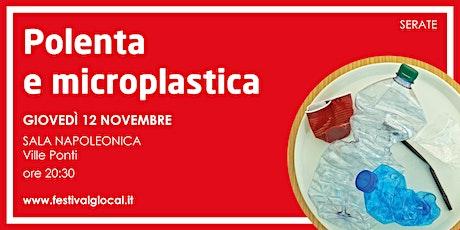 Polenta e microplastica biglietti