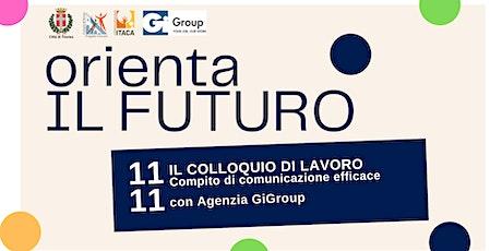 Orienta il futuro | Il colloquio di lavoro biglietti