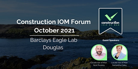 Construction IOM  October Forum tickets