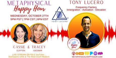 Metaphysical Happy Hour with  Owner of Frequency Factor, Tony Lucero! tickets