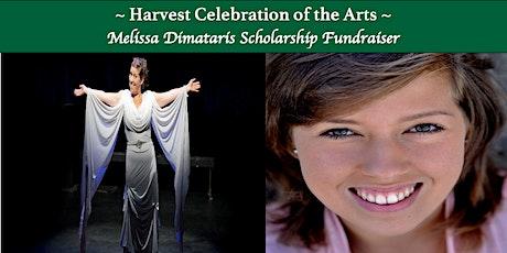 Harvest Celebration of the Arts - Melissa Dimataris Scholarship Fundraiser tickets