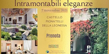Intramontabili Eleganze: Evento Esclusivo al Castello Pignatelli tickets