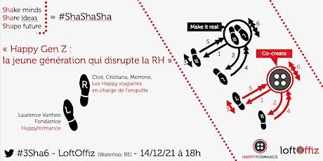 ShaShaSha #6 - Happy Gen Z - Quand les jeunes générations disruptent la RH billets