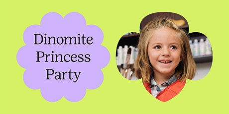 Dinomite Princess Party: Powered by Girl Scouts tickets