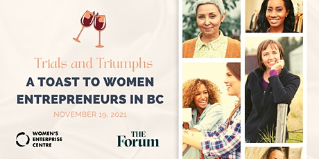Trials and Triumphs: A Toast to Women Entrepreneurs in BC tickets