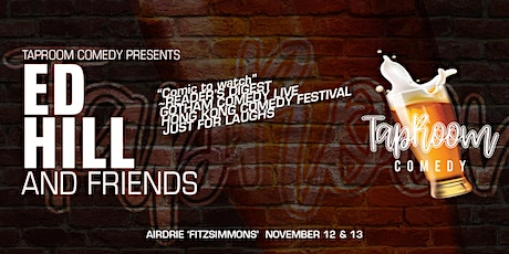 Taproom Comedy Presents:  Ed Hill & Friends in Airdrie (Friday)! tickets