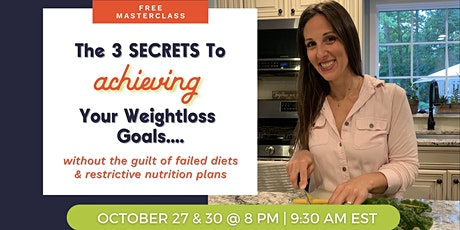 FREE Master Class: The 3 Secrets To Achieving Your Weight Loss Goals tickets