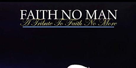 Faith No More Tribute - Faith No Man tickets