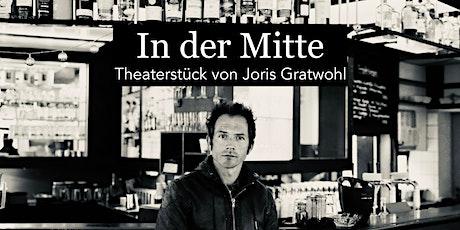 In der Mitte - Theaterstück an der Bar Tickets