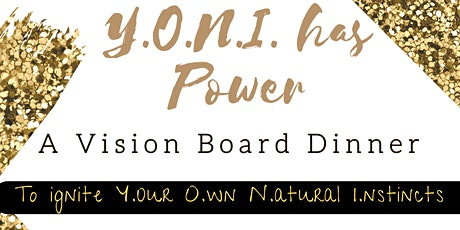 Boss Vibes Y.O.N.I. has Power -Vision Board Dinner tickets