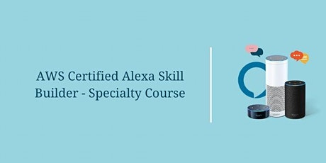 AWS Certified Alexa Skill Builder – Specialty Course – Part 2 tickets