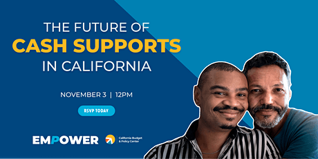 Empower 2021: The Future of Cash Supports in California tickets