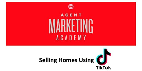 Selling Homes Using Tik Tok !!!! tickets