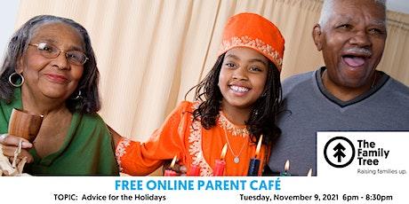 Virtual Parent Café - Advice For the Holiday Season tickets