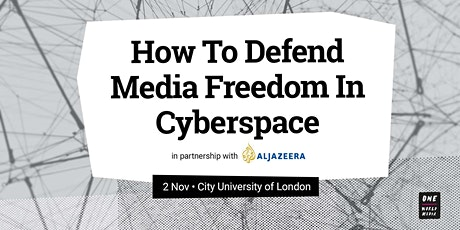 How To Defend Media Freedom In Cyberspace tickets