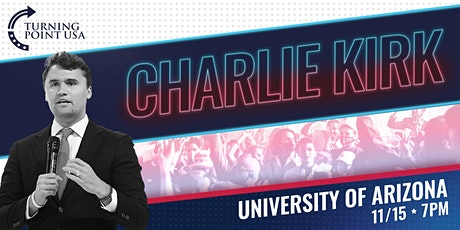 Charlie Kirk at The University of Arizona tickets