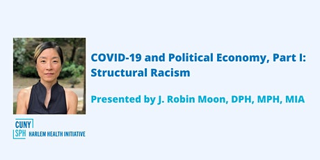 COVID-19 and Political Economy, Part I: Structural Racism tickets
