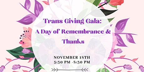 Trans Giving Gala: An evening of Remembrance and Thanks tickets