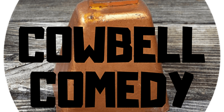 COWBELL COMEDY presents LAUGHS AND LAGERS tickets