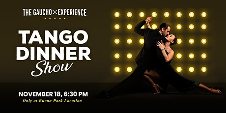 The Gaucho Experience : Tango Dinner Show tickets