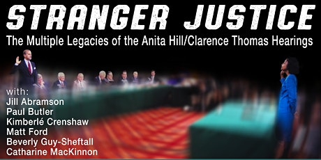 Stranger Justice: The Multiple Legacies of the Hill/Thomas Hearings tickets