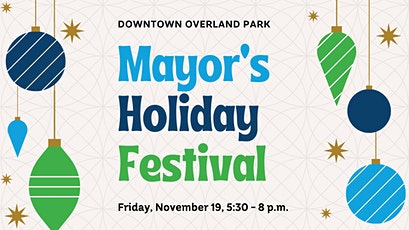Mayor's Holiday Festival in Downtown Overland Park tickets