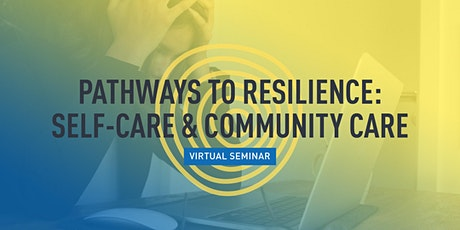 Pathways to Resilience: Self-care & Community Care tickets