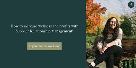 How to increase profit and wellness with Supplier Relationship Management! tickets