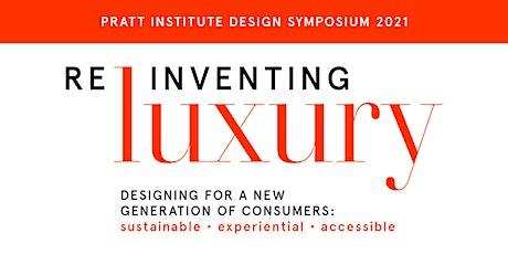 Pratt Design Symposium 2021: Reinventing Luxury tickets