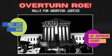 Overturn Roe: Rally For Abortion Justice! tickets