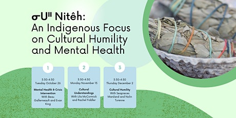 ᓂᑌᐦ Nitêh: An Indigenous Focus on Cultural Humility and Mental Health tickets