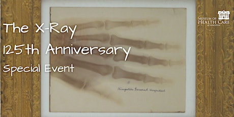 The X-Ray: 125th Anniversary Special Event tickets