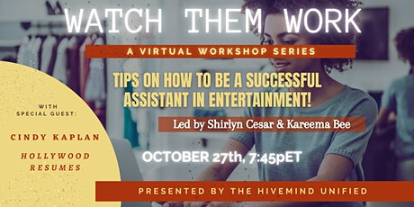 Watch Them Work: Tips on How to be a Successful Assistant  in Entertainment tickets