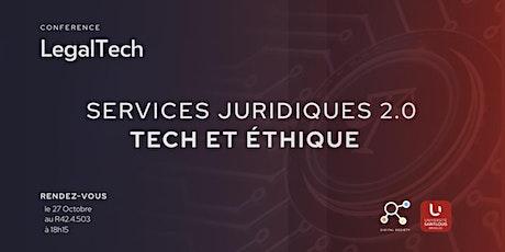 LegalTech - Services Juridiques 2.0 Tech et Ethique billets