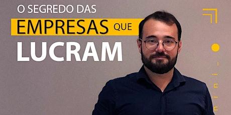 WORKSHOP - O SEGREDO DAS EMPRESAS QUE LUCRAM ingressos