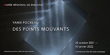 Vernissage de l'exposition Des points mouvants de Yann Pocreau billets