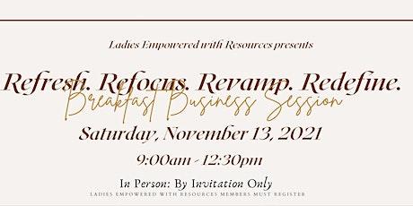 Refresh. Refocus. Revamp. Redefine Breakfast Business Session tickets