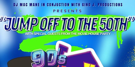 JumpOff to the 50th! 90s House Party Bash tickets